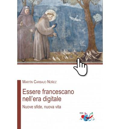 Essere francescano nell'era digitale. Nuove sfide, nuova vita