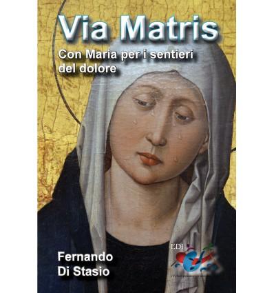 Via Matris : con Maria per i sentieri del dolore