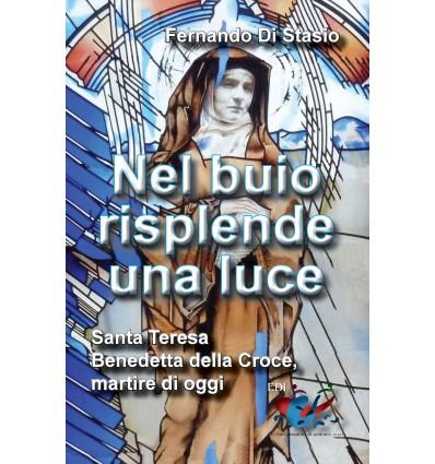 Nel buio risplende una luce : santa Teresa Benedetta della Croce, martire oggi