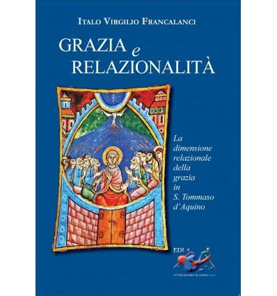 Grazia e relazionalità. La dimensione relazionale della grazia in s. Tommaso d'Aquino