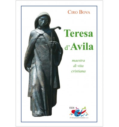 Teresa d'Avila. Maestra di vita cristiana