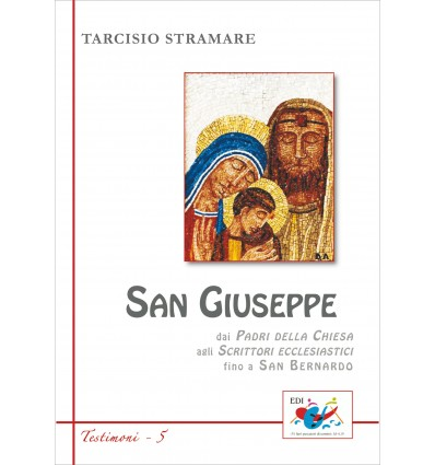 San Giuseppe. Dai Padri della Chiesa agli scrittori ecclesiastici fino a San Bernardo