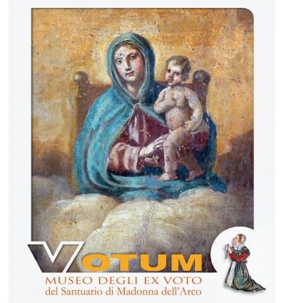 Votum. Museo degli ex voto del Santuario di Madonna dell'Arco