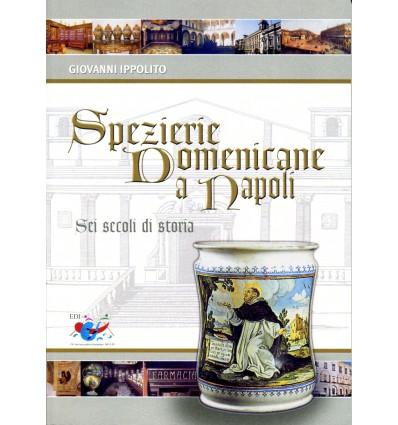Spezierie domenicane a Napoli. Sei secoli di storia.