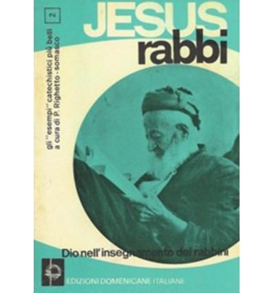 Jesus Rabbi. Dio tra i rabbini