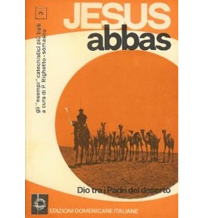 Jesus Abbas. Dio tra i padri del deserto