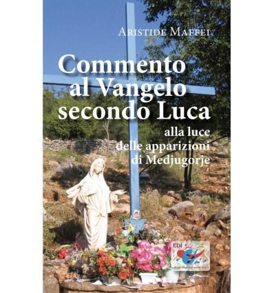 Commento al Vangelo secondo Luca : alla luce delle apparizioni di Medjugorje
