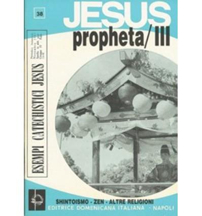 JESUS PROPHETA/III (Shinto - Zen - Altre rel.)