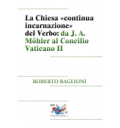 La Chiesa «continua incarnazione del Verbo» da J. A. Möhler al Concilio Vaticano II