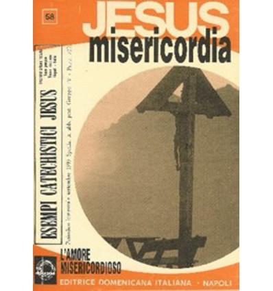 JESUS MISERICORDIA (L'amore misericordioso)