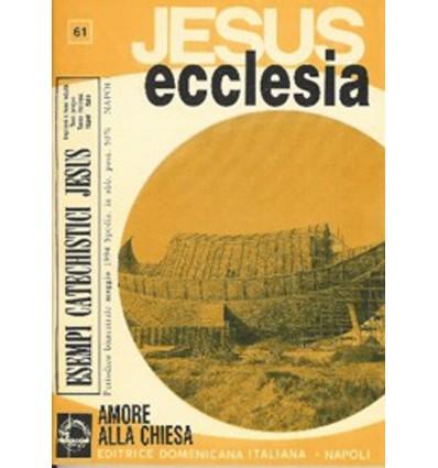 JESUS ECCLESIA (Amore alla Chiesa)