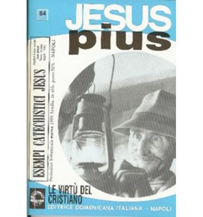 JESUS PIUS (Le virtù del cristiano)