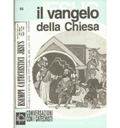 IL VANGELO DELLA CHIESA (Conv. con i catechisti)