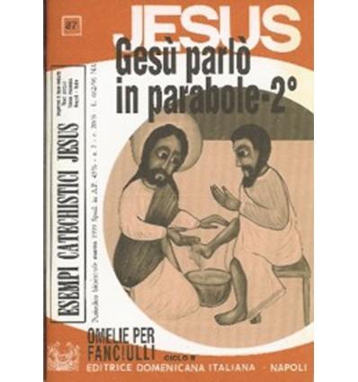 GESÙ PARLÒ IN PARABOLE - 2o (Omelie ciclo B)