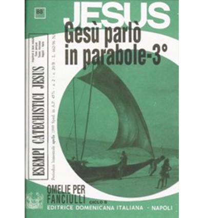 GESÙ PARLÒ IN PARABOLE - 3o (Omelie ciclo B)