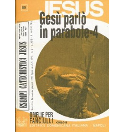 GESÙ PARLÒ IN PARABOLE - 4o (Omelie ciclo B)