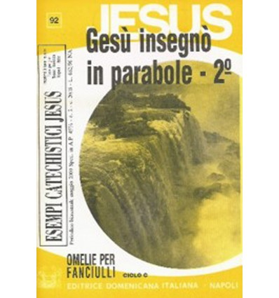 GESÙ INSEGNÒ IN PARABOLE - 2° (Omelie ciclo C)