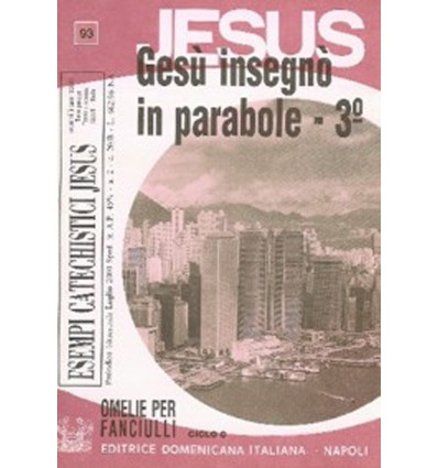 GESÙ INSEGNÒ IN PARABOLE - 3° (Omelie ciclo C)