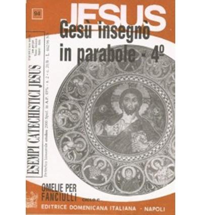 GESÙ INSEGNÒ IN PARABOLE - 4° (Omelie ciclo C)