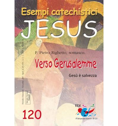 Verso Gerusalemme. Gesù è salvezza