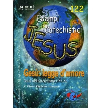 Gesù: legge d'amore. Gesù nel catechismo «Pio X»