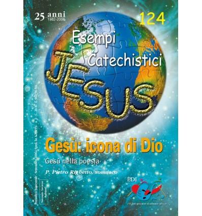 Gesù: icona di Dio. Gesù nella poesia