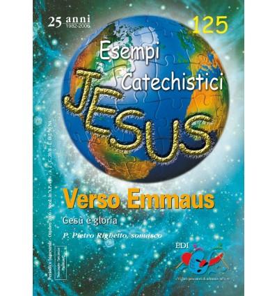 Verso Emmaus. Gesù è gloria