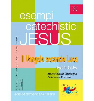 Vangelo secondo Luca. Gesù in Galilea (v™ 4,14-9,50)